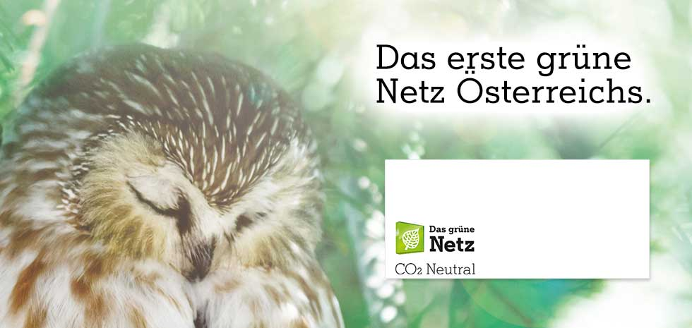 Das erste grüne Netz Österreichs. 100% CO2 neutral.
